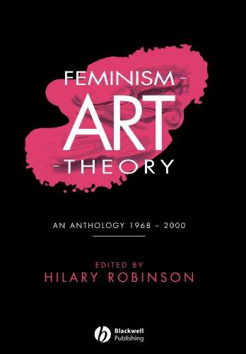 Feminism-Art-Theory: An Anthology 1968-2000 by Hilary Robinson