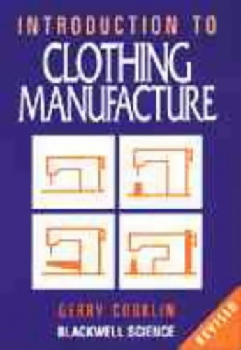 An Introduction to Clothing Manufacture by Gerry Cooklin