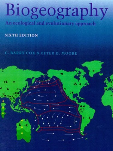 Biogeography: An Ecological and Evolutionary Approach by C.Barry Cox