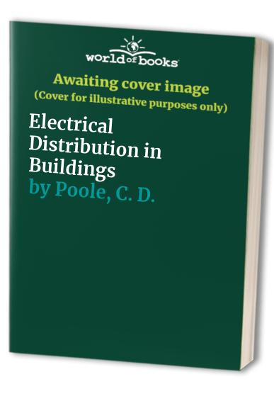 Electrical Distribution in Buildings by C. Poole