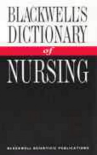 Blackwell's Dictionary of Nursing by