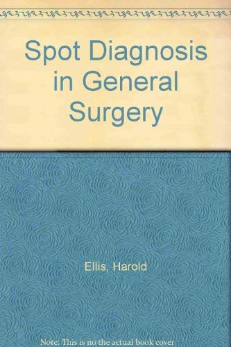 Spot Diagnosis in General Surgery by Harold Ellis
