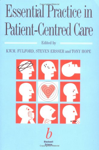 Essential Practice in Patient-centred Care by K. W. M. Fulford