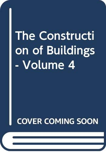 The Construction of Buildings: v. 4 by R. Barry