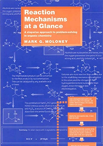Reaction Mechanisms at a Glance: A Stepwise Approach to Problem-Solving in Organic Chemistry by Mark G. Moloney