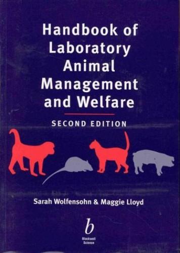 Handbook of Laboratory Animal Management and Welfare by Sarah E. Wolfensohn