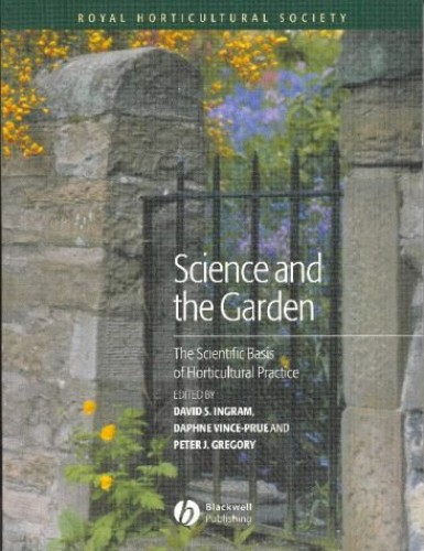 Science and the Garden: The Scientific Basis of Horticultural Practice by David S. Ingram