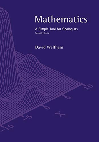 Mathematics: A Simple Tool for Geologists by David Waltham
