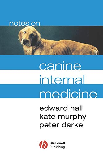 Notes on Canine Internal Medicine by E. J. Hall