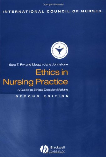 Ethics in Nursing Practice: A Guide to Ethical Decision Making by S Fry