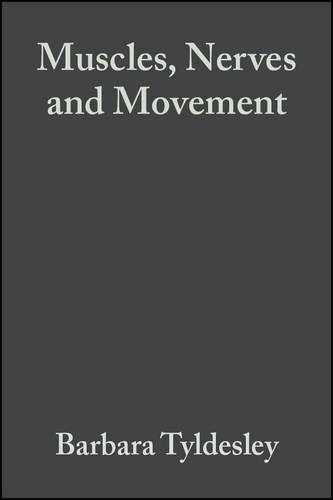 Muscles, Nerves and Movement in Human Occupation by Barbara Tyldesley