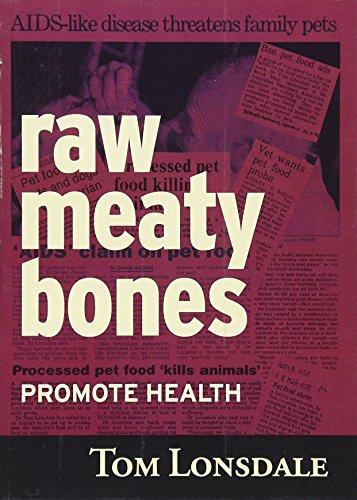 Raw Meaty Bones: Promote Health by Tom Lonsdale