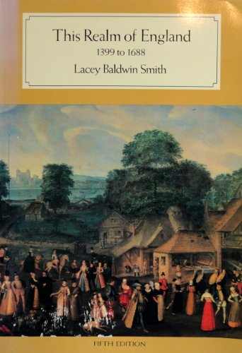 History of England: v. 2: This Realm of England, 1399 to 1688  by Lacey Baldwin Smith