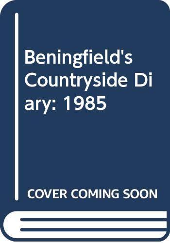 Beningfield's Countryside Diary:1985 by Gordon Beningfield