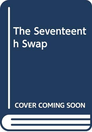 The Seventeenth Swap by Eloise McGraw