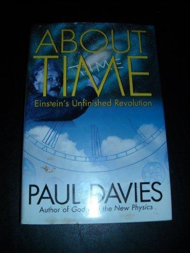 About Time: Einstein's Unfinished Revolution by P. C. W. Davies