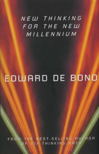 New Thinking for the New Millennium by Edward de Bono