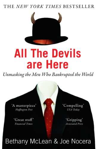 All the Devils are Here: Unmasking the Men Who Bankrupted the World by Bethany McLean