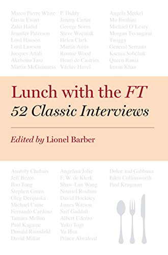Lunch with the FT: 52 Classic Interviews by Lionel Barber