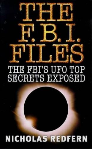 FBI Files: FBI's UFO Top Secrets Exposed by Nicholas Redfern