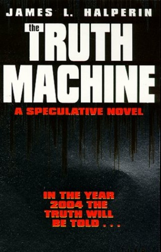 The Truth Machine: A Speculative Novel by James L. Halperin