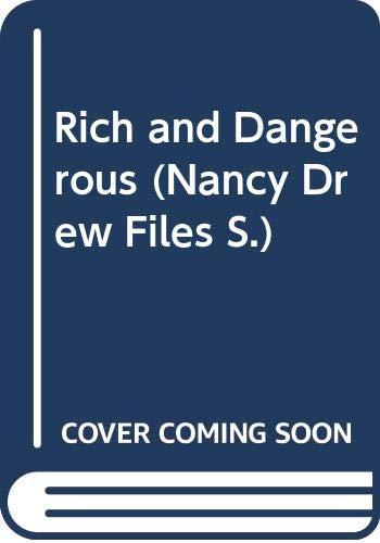 Rich and Dangerous by Carolyn Keene