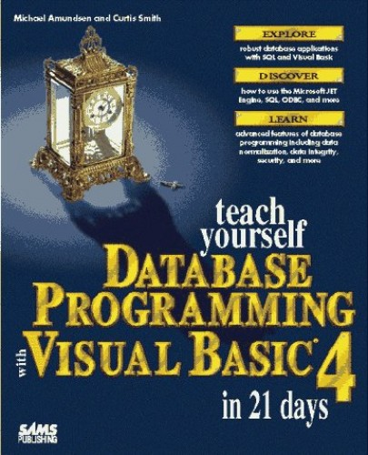 Sams Teach Yourself Database Programming with Visual Basic in 21 Days by Michael Amundsen