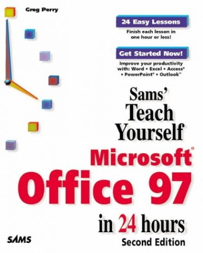 Teach Yourself Microsoft Office 97 in 24 Hours by Greg M. Perry