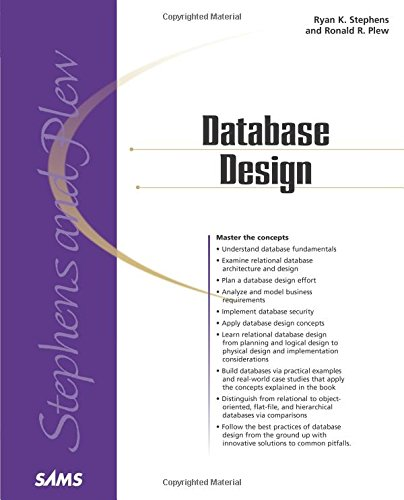 Sams Teach Yourself Database Design in 24 Hours by Ryan Stephens