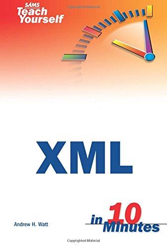 Sams Teach Yourself XML in 10 Minutes by Andrew H. Watt
