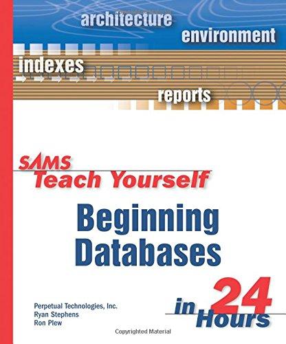 Sams Teach Yourself Beginning Databases in 24 Hours by Ryan Stephens