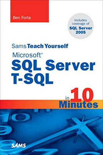 Sams Teach Yourself Microsoft SQL Server T-SQL in 10 Minutes by Ben Forta