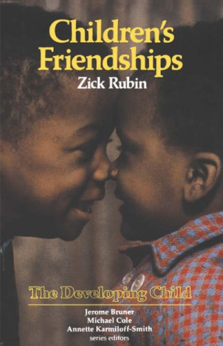 Rubin: Childrens Friendships (Paper) by Zick Rubin