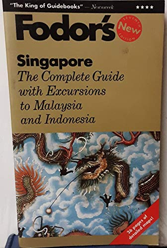 Singapore: Complete Guide with Excursions to Malaysia and Indonesia by Eugene Fodor