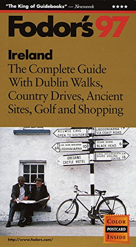 Ireland: 1997: The Complete Guide with the Best of Dublin, Shopping and Scenic Country Drives by Eugene Fodor