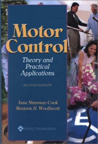 Motor Control: Theory and Practical Applications by Anne Shumway-Cook