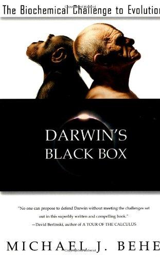 Darwin's Black Box: Biochemical Challenge to Evolution by Michael J. Behe
