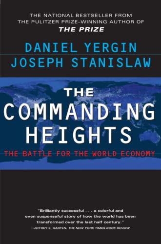 The Commanding Heights: The Battle for the World Economy by Daniel Yergin