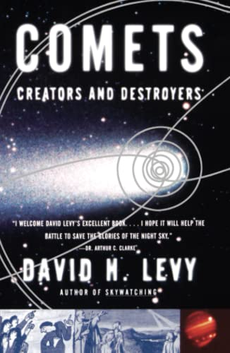 Comets: Creators and Destroyers by David H. Levy