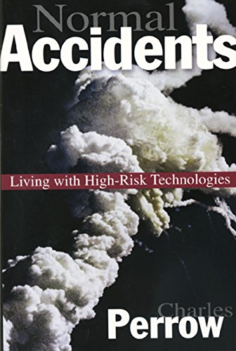 Normal Accidents: Living with High-risk Technologies by Charles Perrow