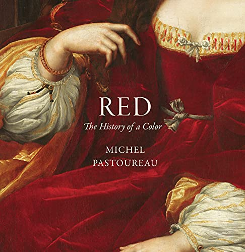 Red: The History of a Color by Michel Pastoureau