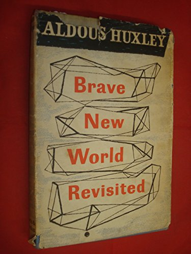 Brave New World Revisited (The collected works of Aldous Huxley)