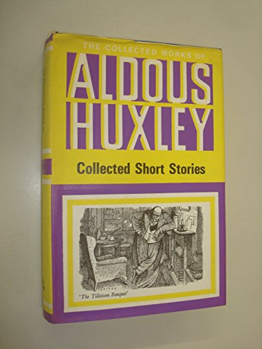 Collected Short Stories (The collected works of Aldous Huxley)