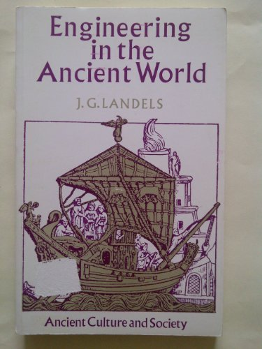 Engineering in the Ancient World by J. G. Landels
