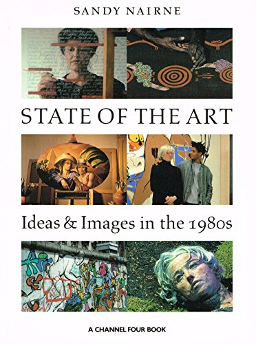 State of the Art: Ideas and Images in the 1980's by Sandy Nairne