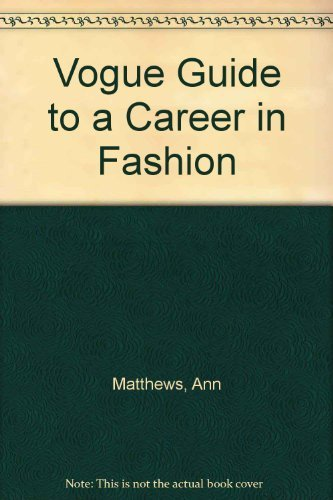 """Vogue"" Guide to a Career in Fashion by Ann Matthews"
