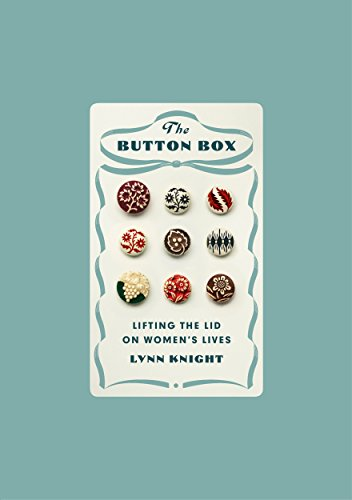The Button Box: The Story of Women in the 20th Century Told Through the Clothes They Wore by Lynn Knight