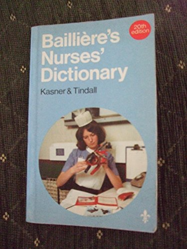 Bailliere's Nurses' Dictionary by K. Kasner