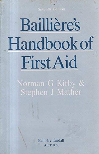 Bailliere's Handbook of First Aid by N.G. Kirby
