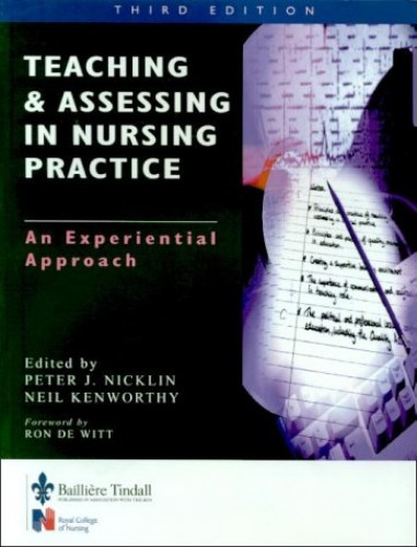 Teaching and Assessing in Nurse Practice: An Experiential Approach by Peter Nicklin